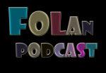 Folan Podcast