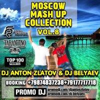 MOSCOW MASH UP COLLECTION VOL.8 by DJ ANTON ZLATOV & DJ BELYAEV