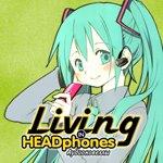 Living in HEADphones: Новеллы