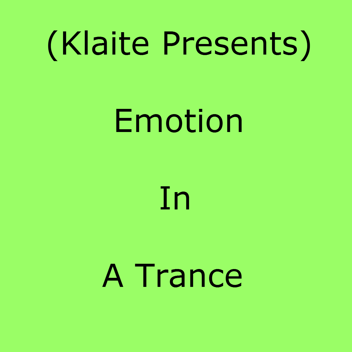Emotion In A Trance