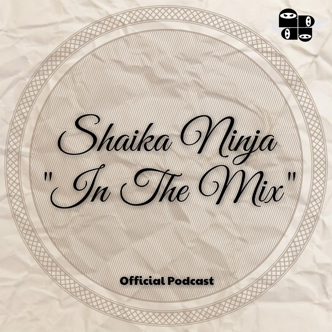 Shaika Ninja in the Mix